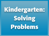 Kindergarten: Solving Problems