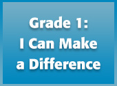 Grade 1: I Can Make a Difference