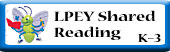 LPEY Shared Reading (K-3)