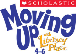 Moving Up with Literacy Place 4�6
