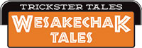 Wesakechak Tales